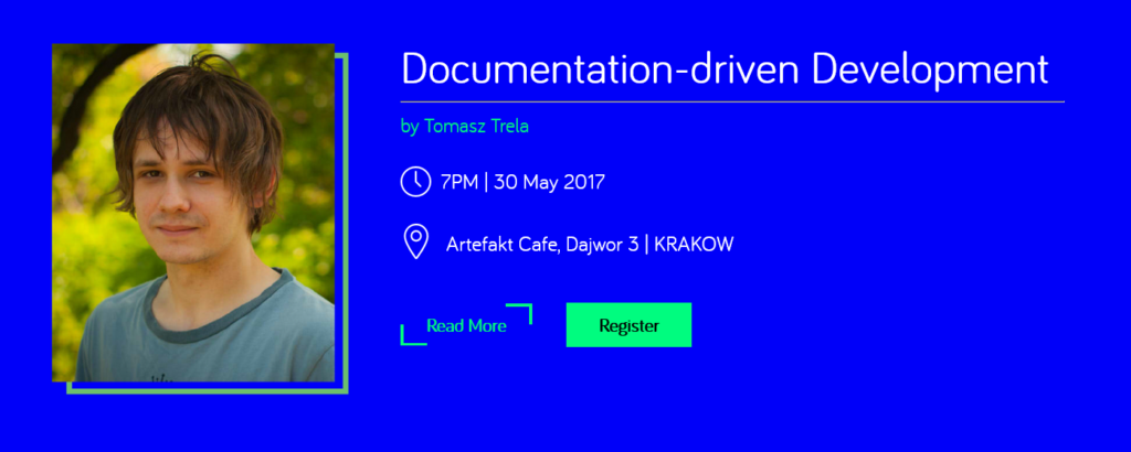documentation-driven development by Tomasz Trela, 7pm, 30 May, Krakow, Artefakt Cafe, Dajwór 3, kraków